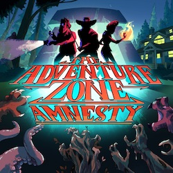 The Adventure Zone: Amnesty